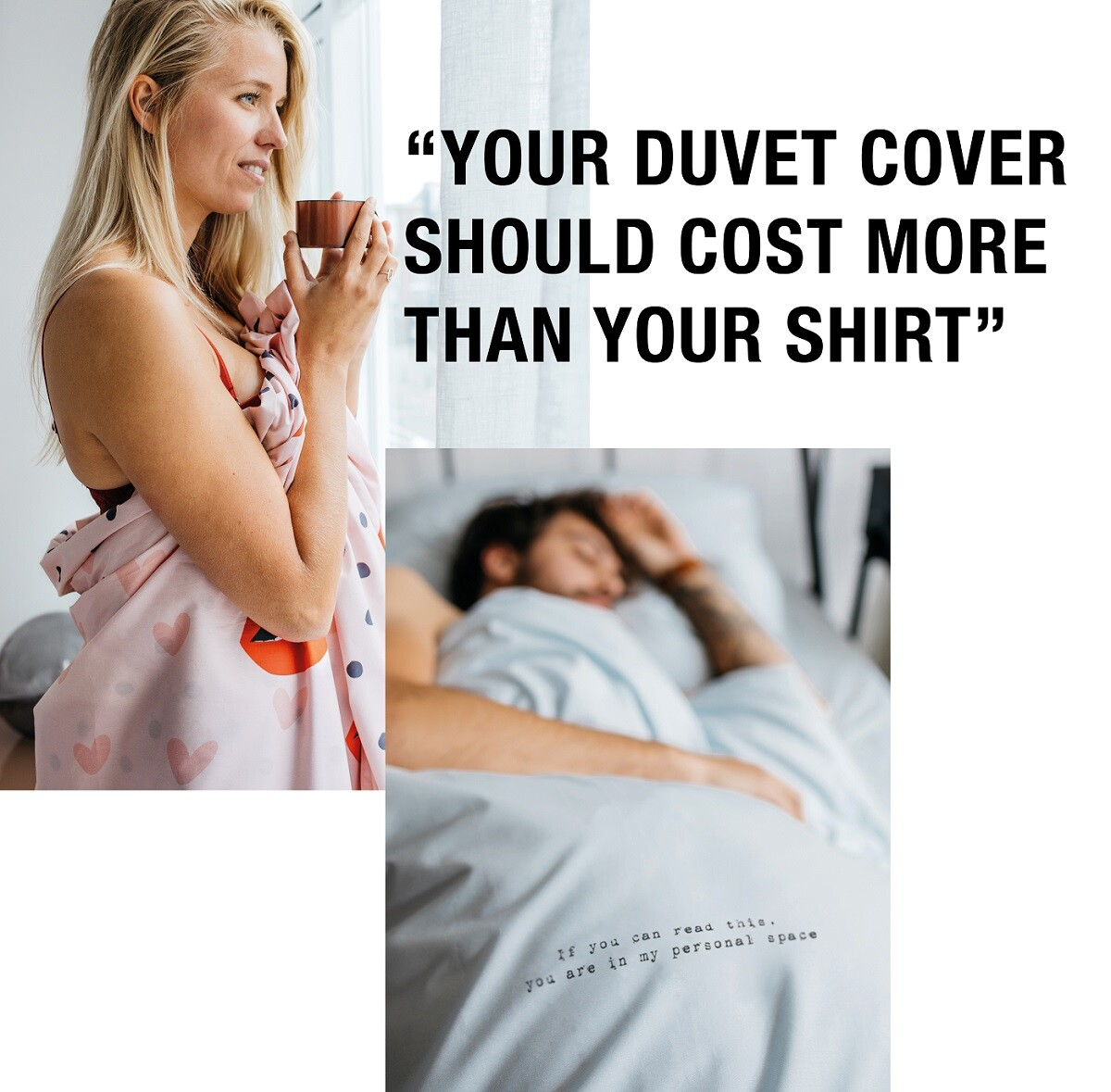 Your duvet cover should cost more than your t-shirt